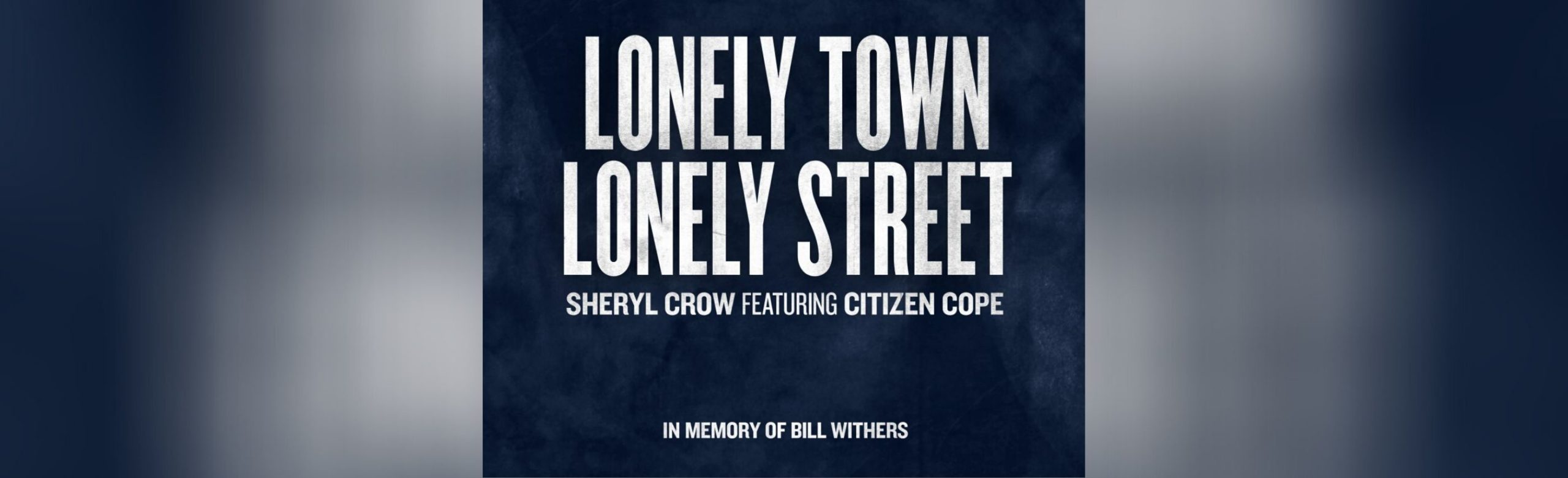 """Sheryl Crow and Citizen Cope Pay Homage to Bill Withers on """"Lonely Town, Lonely Street"""" Image"""